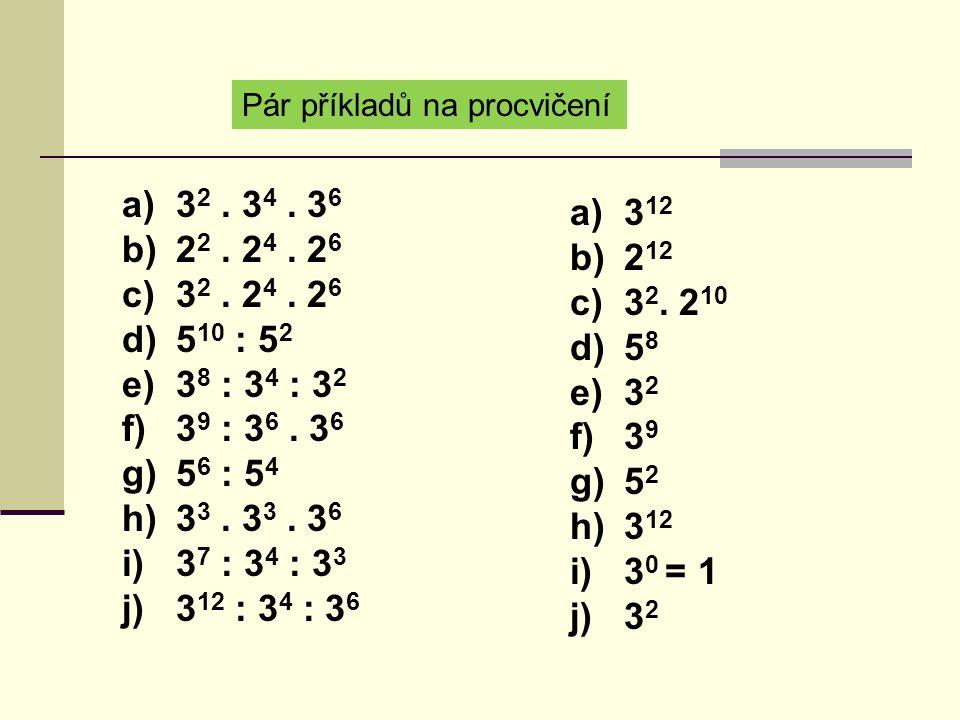 Pár příkladů na procvičení a)3 2. 3 4. 3 6 b)2 2.