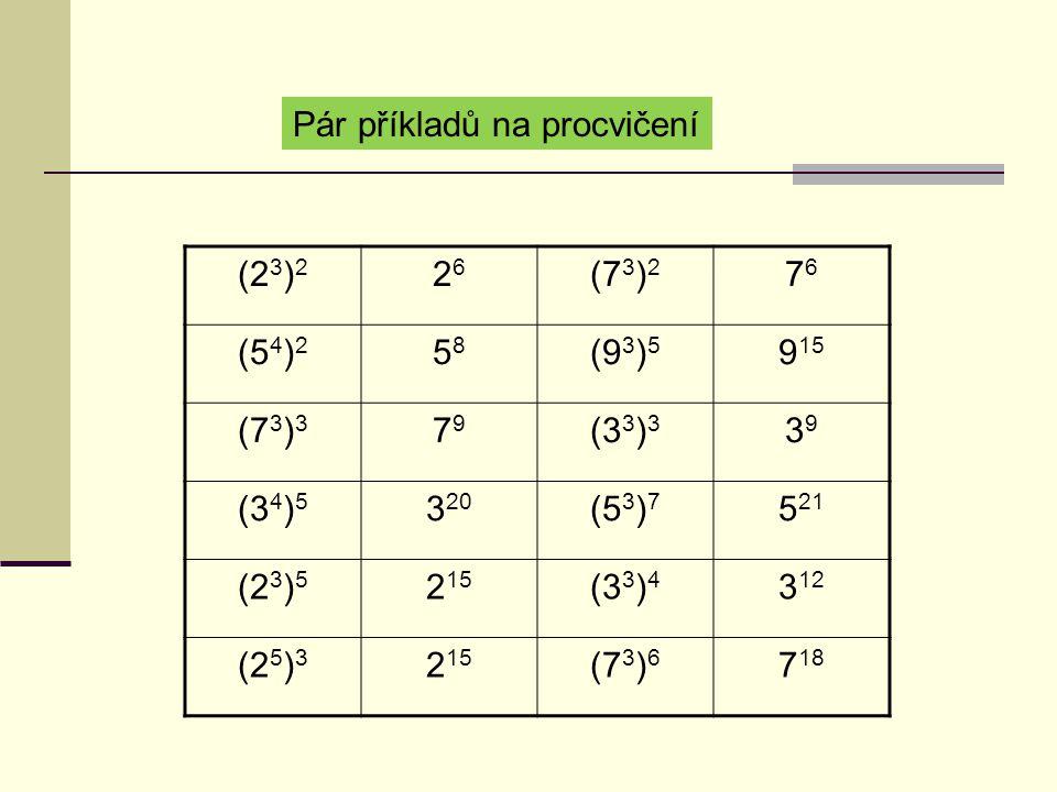 Umocňování součinu ( 2.5 ) 2 = (10) 2 = 10. 10 = 100 2 2.