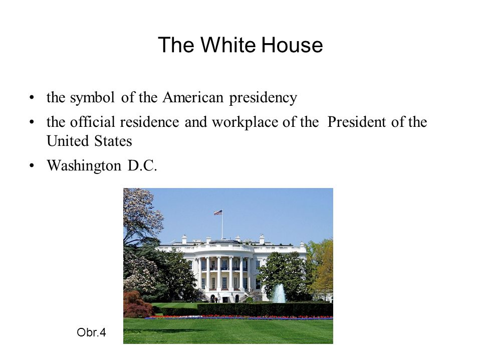 The White House the symbol of the American presidency the official residence and workplace of the President of the United States Washington D.C.