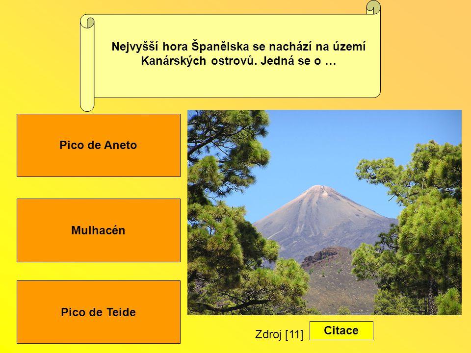 Mulhacén Pico de Teide Pico de Aneto Nejvyšší hora Španělska se nachází na území Kanárských ostrovů.