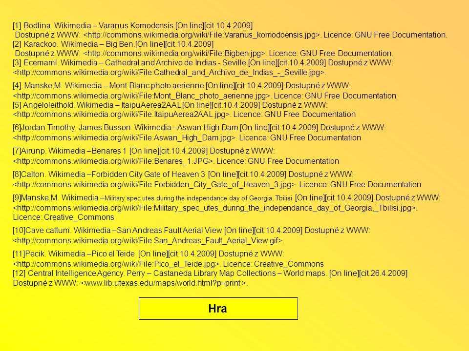 [1] Bodlina.Wikimedia – Varanus Komodensis.[On line][cit.10.4.2009] Dostupné z WWW:.