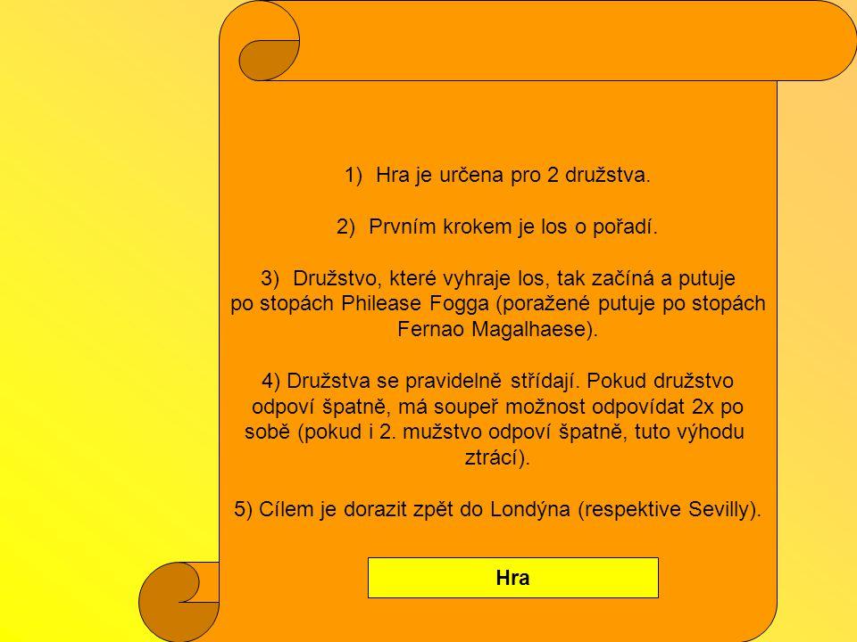 1)Hra je určena pro 2 družstva.2)Prvním krokem je los o pořadí.