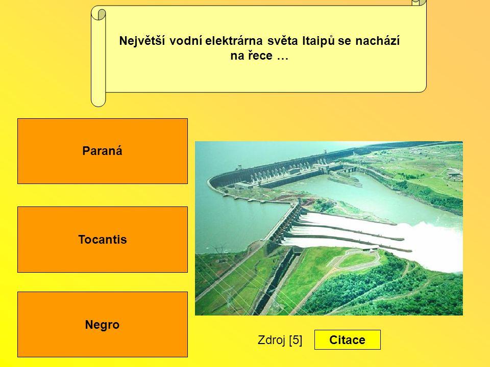 Tocantis Negro Paraná Největší vodní elektrárna světa Itaipů se nachází na řece … Zdroj [5] Citace