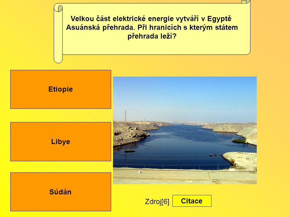 Libye Súdán Etiopie Velkou část elektrické energie vytváří v Egyptě Asuánská přehrada.