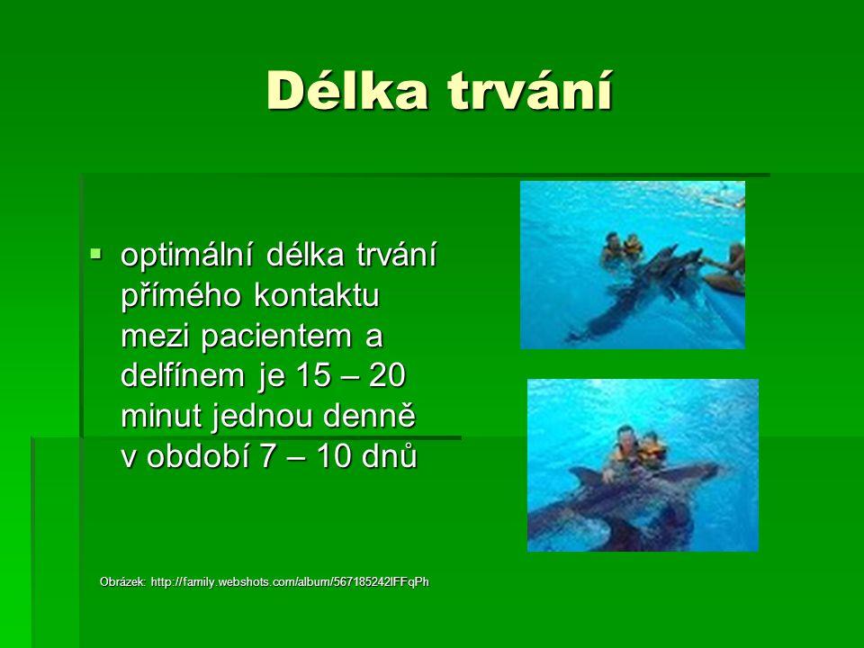 Délka trvání  optimální délka trvání přímého kontaktu mezi pacientem a delfínem je 15 – 20 minut jednou denně v období 7 – 10 dnů Obrázek: http://fam