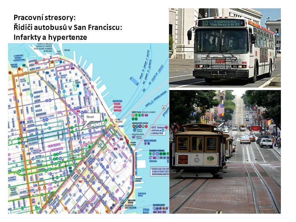 Pracovní stresory: Řidiči autobusů v San Franciscu: Infarkty a hypertenze