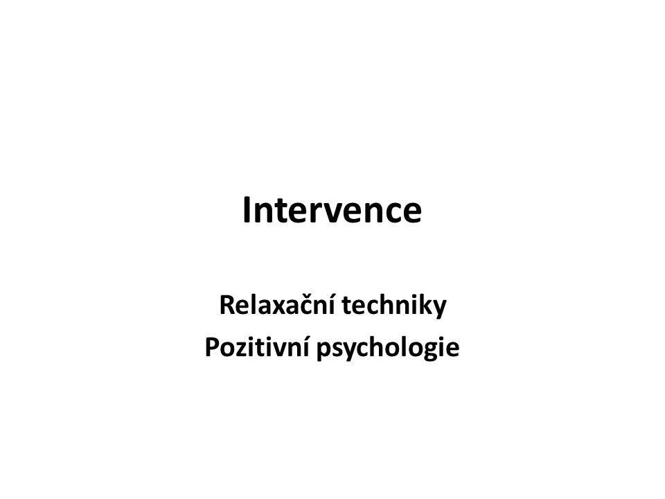 Intervence Relaxační techniky Pozitivní psychologie