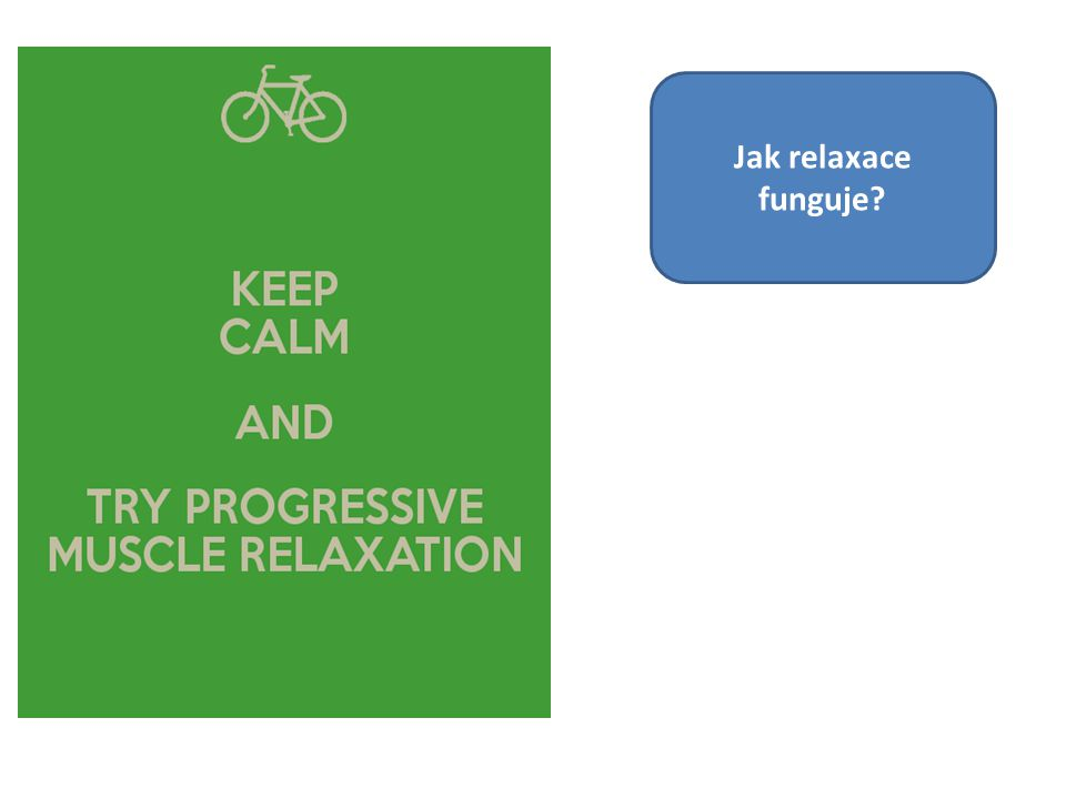 Jak relaxace funguje?