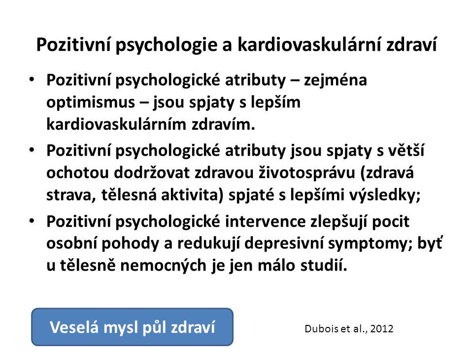 Pozitivní psychologie a kardiovaskulární zdraví Pozitivní psychologické atributy – zejména optimismus – jsou spjaty s lepším kardiovaskulárním zdravím