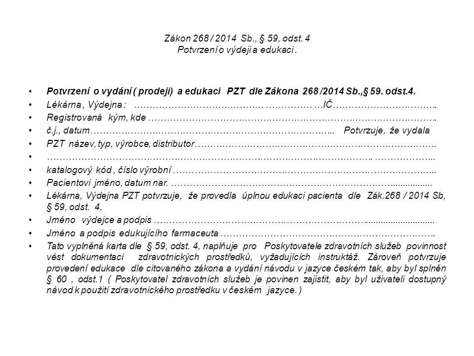 Zákon 268 / 2014 Sb., § 59, odst. 4 Potvrzení o výdeji a edukaci. Potvrzení o vydání ( prodeji) a edukaci PZT dle Zákona 268 /2014 Sb.,§ 59. odst.4. L
