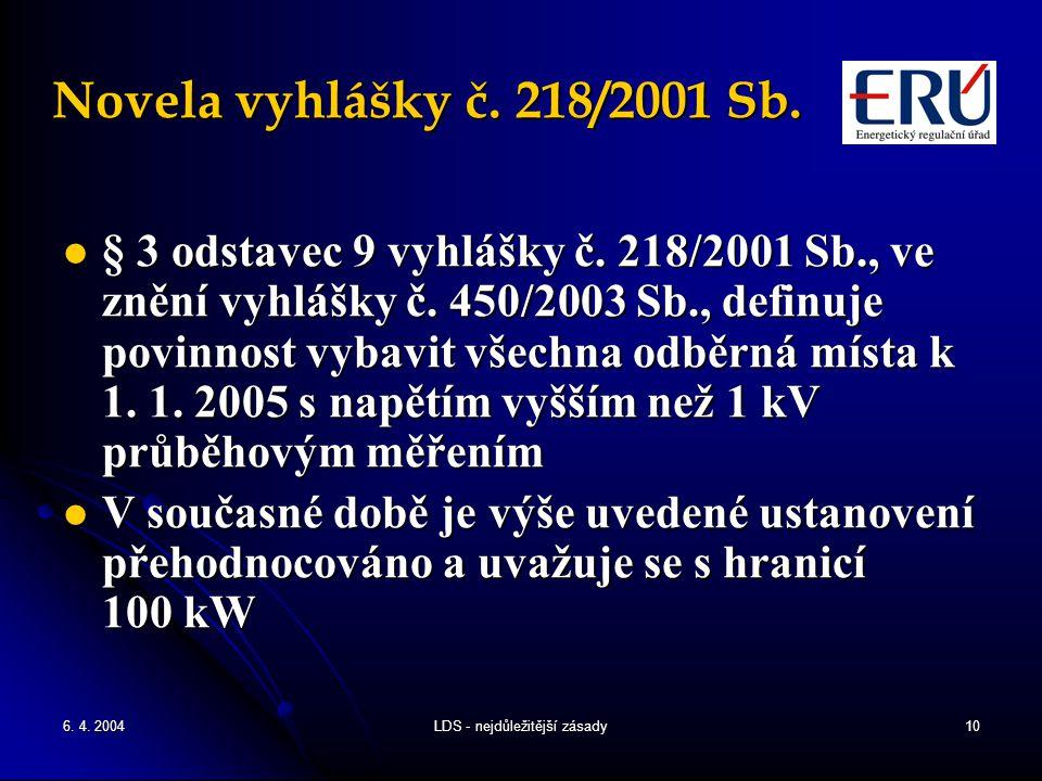 6. 4. 2004LDS - nejdůležitější zásady10 Novela vyhlášky č. 218/2001 Sb. § 3 odstavec 9 vyhlášky č. 218/2001 Sb., ve znění vyhlášky č. 450/2003 Sb., de