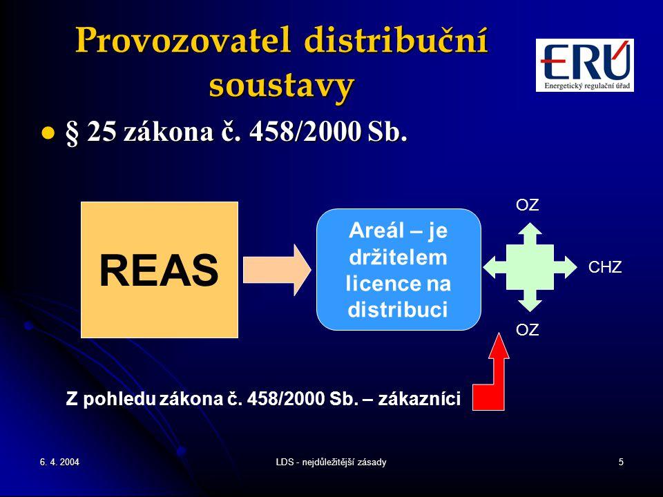 6. 4. 2004LDS - nejdůležitější zásady5 Provozovatel distribuční soustavy § 25 zákona č. 458/2000 Sb. § 25 zákona č. 458/2000 Sb. Areál – je držitelem