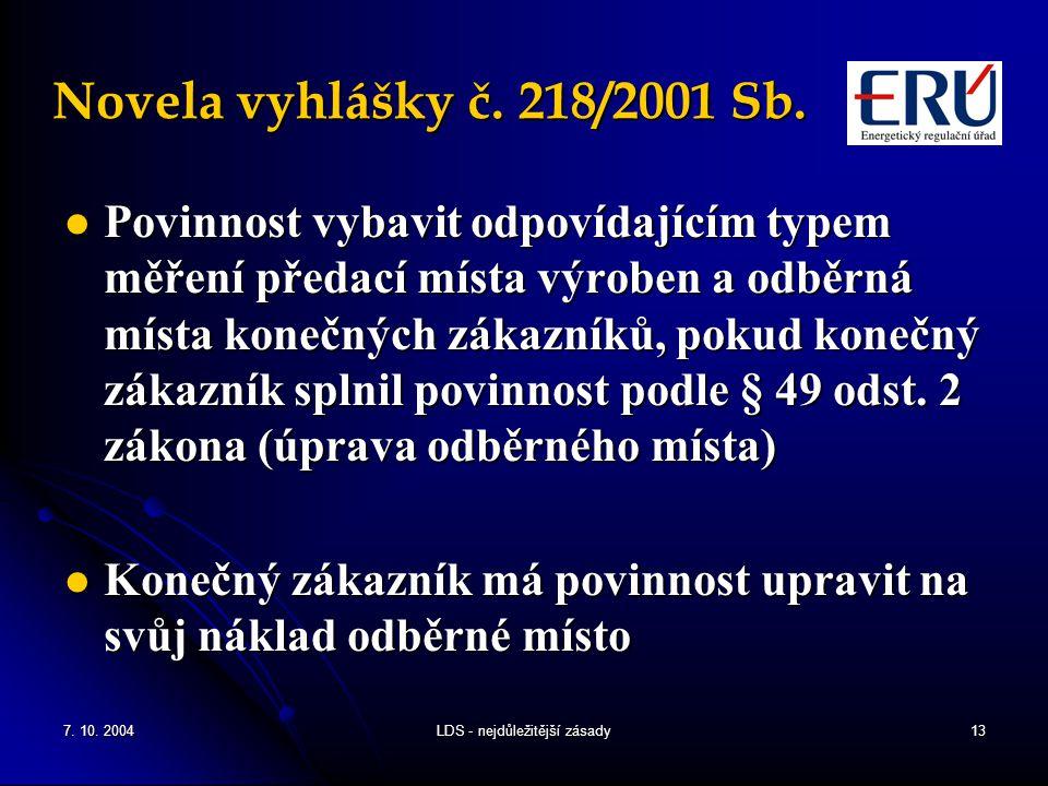 7. 10. 2004LDS - nejdůležitější zásady13 Novela vyhlášky č.