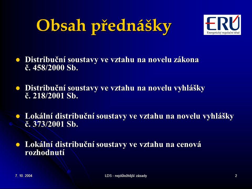 7.10. 2004LDS - nejdůležitější zásady3 Novela zákona č.