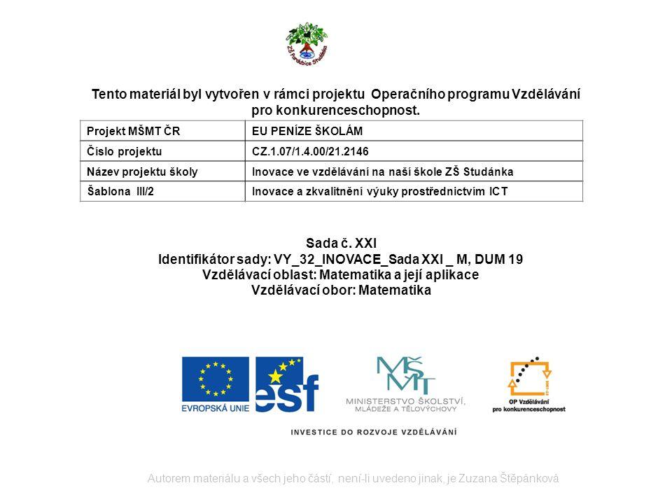 Autorem materiálu a všech jeho částí, není-li uvedeno jinak, je Zuzana Štěpánková Tento materiál byl vytvořen v rámci projektu Operačního programu Vzdělávání pro konkurenceschopnost.