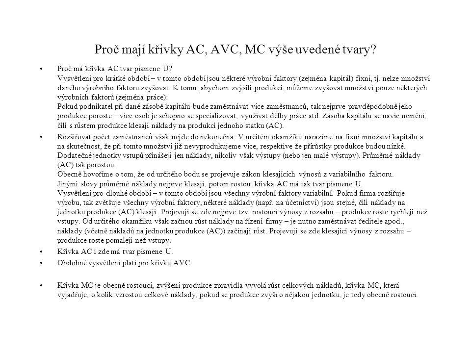 Proč mají křivky AC, AVC, MC výše uvedené tvary? Proč má křivka AC tvar písmene U? Vysvětlení pro krátké období – v tomto období jsou některé výrobní