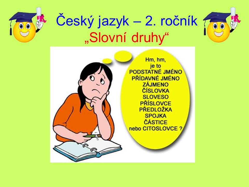 """Český jazyk – 2. ročník """"Slovní druhy"""""""