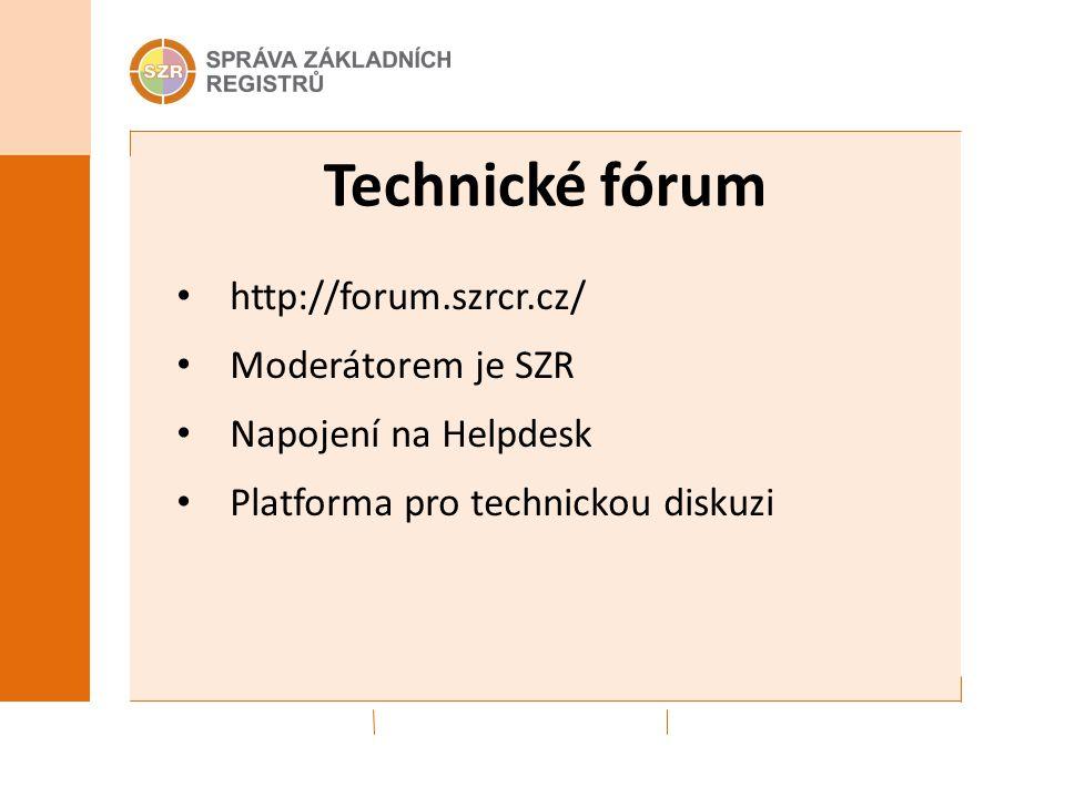 Technické fórum http://forum.szrcr.cz/ Moderátorem je SZR Napojení na Helpdesk Platforma pro technickou diskuzi