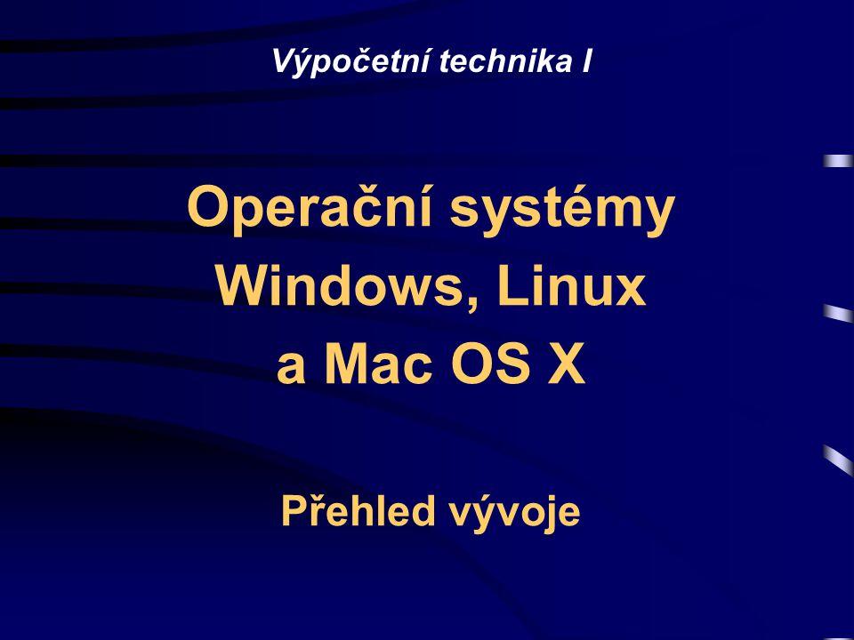 Výpočetní technika I Operační systémy Windows, Linux a Mac OS X Přehled vývoje