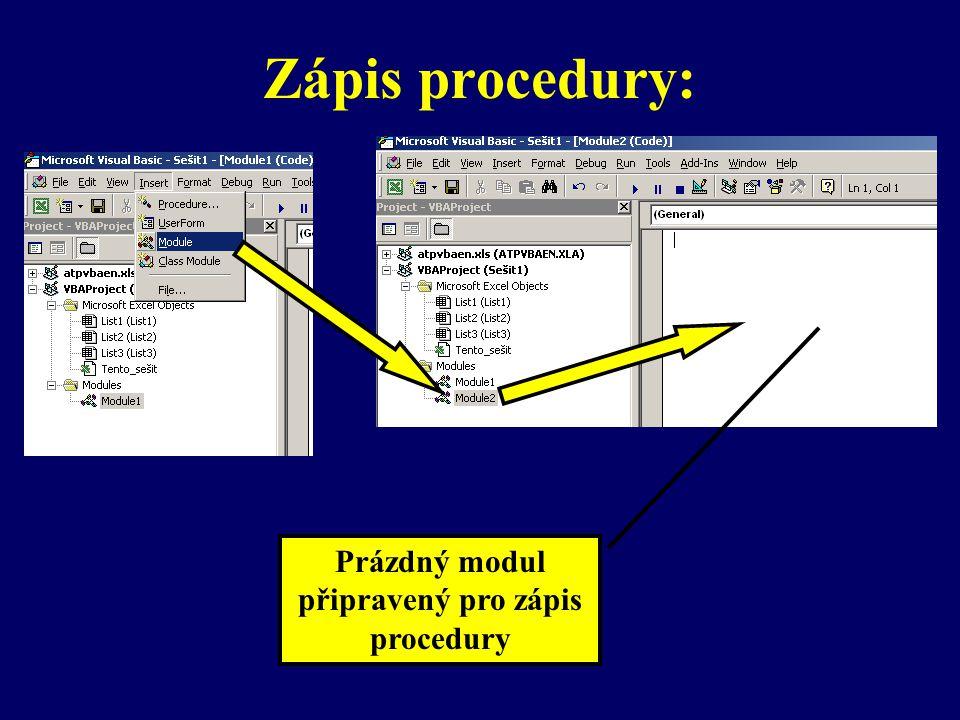 Zápis procedury: Prázdný modul připravený pro zápis procedury
