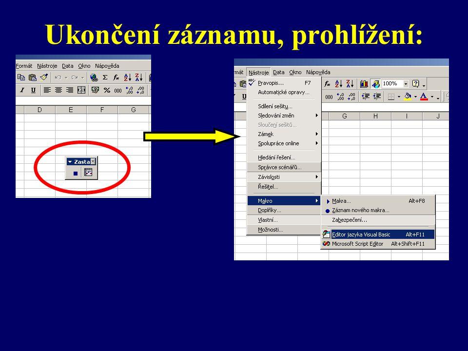 Prohlížení procedury: Automaticky přidaný modul se zaznamenaným postupem operací Zdrojový text zaznamenaných operací