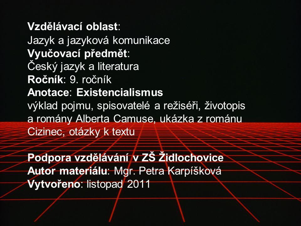 Vzdělávací oblast: Jazyk a jazyková komunikace Vyučovací předmět: Český jazyk a literatura Ročník: 9.