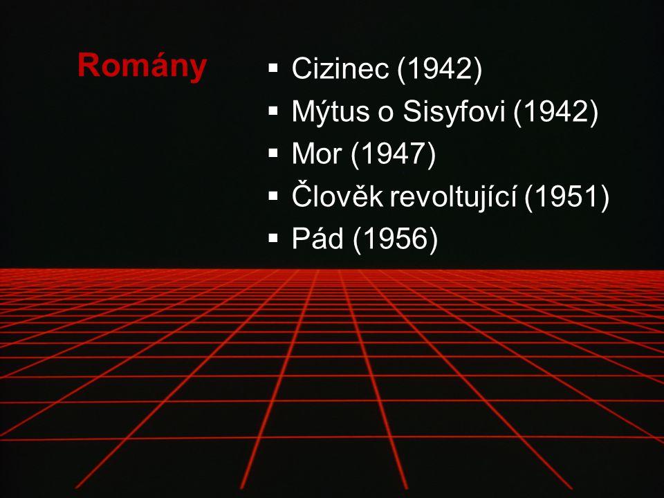 Romány  Cizinec (1942)  Mýtus o Sisyfovi (1942)  Mor (1947)  Člověk revoltující (1951)  Pád (1956)