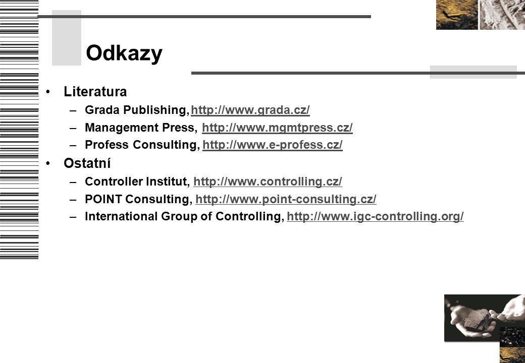 Odkazy Literatura –Grada Publishing,http://www.grada.cz/http://www.grada.cz/ –Management Press, http://www.mgmtpress.cz/http://www.mgmtpress.cz/ –Prof