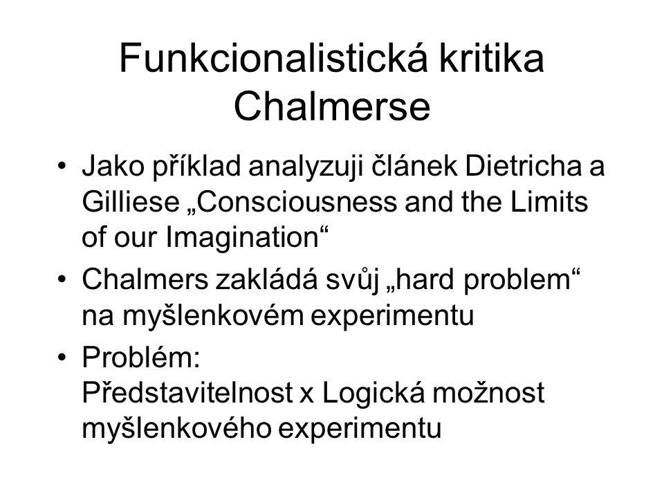 """Funkcionalistická kritika Chalmerse Jako příklad analyzuji článek Dietricha a Gilliese """"Consciousness and the Limits of our Imagination"""" Chalmers zakl"""