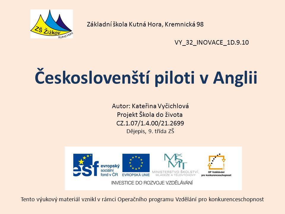VY_32_INOVACE_1D.9.10 Autor: Kateřina Vyčichlová Projekt Škola do života CZ.1.07/1.4.00/21.2699 Dějepis, 9.
