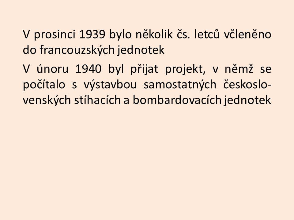 V prosinci 1939 bylo několik čs.