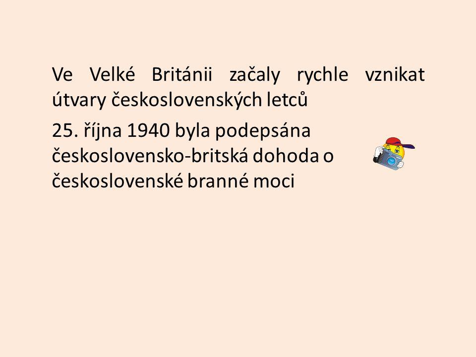 Ve Velké Británii začaly rychle vznikat útvary československých letců 25.