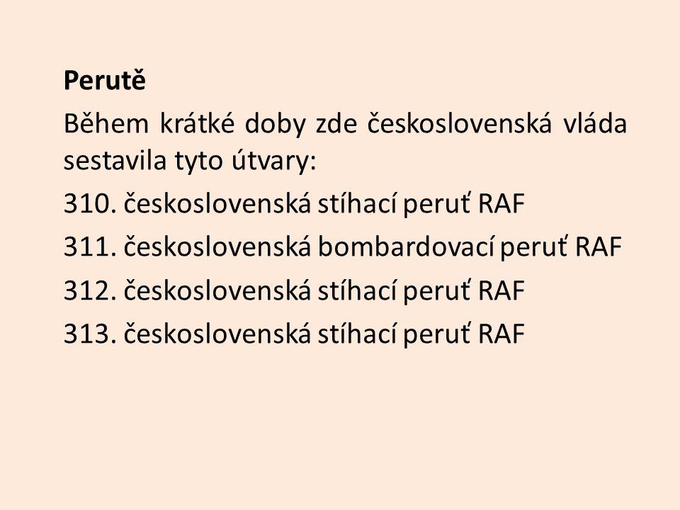 Perutě Během krátké doby zde československá vláda sestavila tyto útvary: 310.