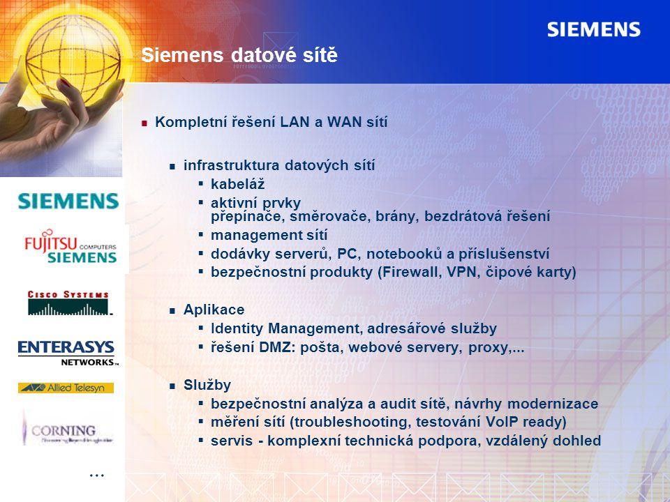 Siemens datové sítě Kompletní řešení LAN a WAN sítí infrastruktura datových sítí  kabeláž  aktivní prvky přepínače, směrovače, brány, bezdrátová řeš