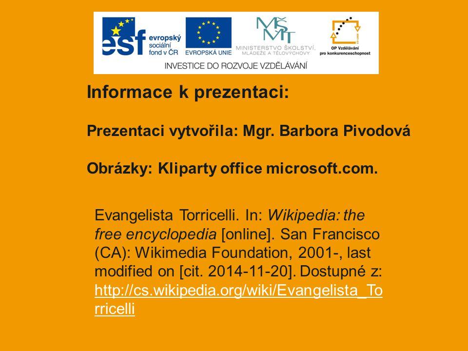 Informace k prezentaci: Prezentaci vytvořila: Mgr.