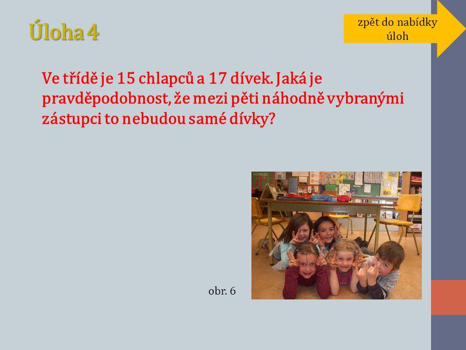 Úloha 4 Ve třídě je 15 chlapců a 17 dívek.