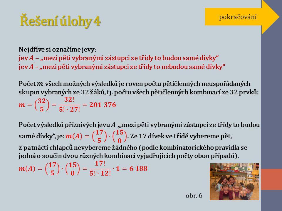 Řešení úlohy 4 pokračování obr. 6