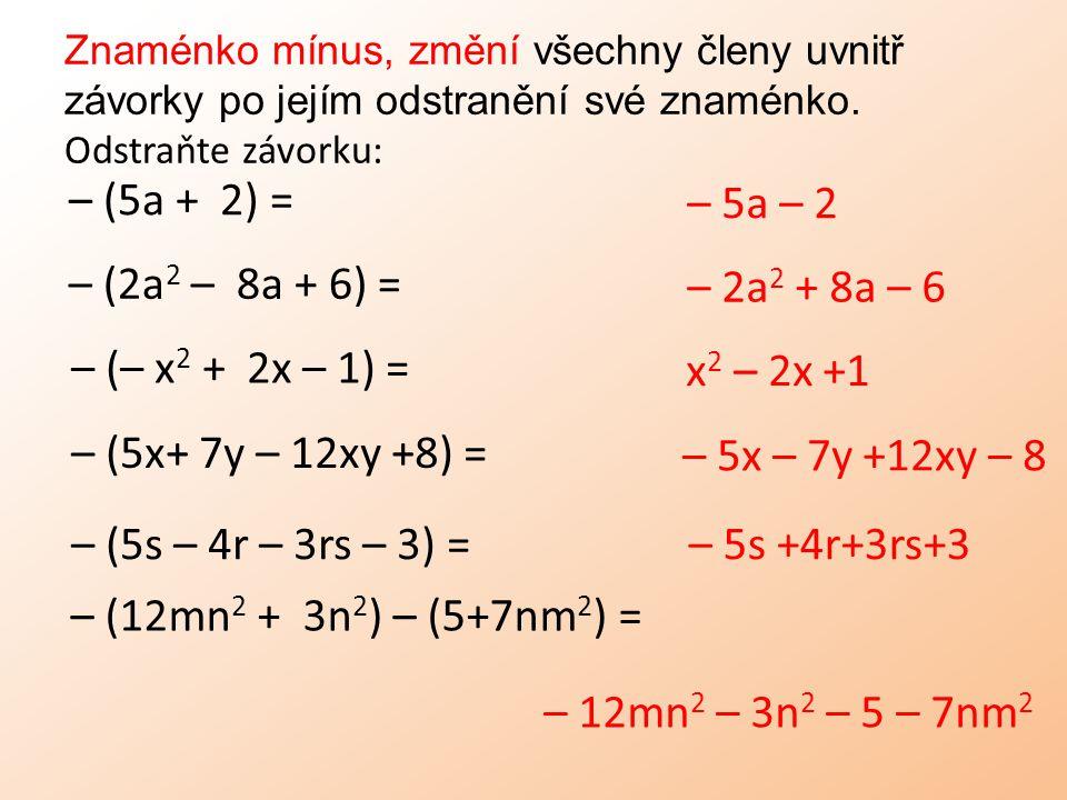 Sečítat a odčítat můžeme jen ty členy mnohočlenu, které se liší pouze koeficientem.