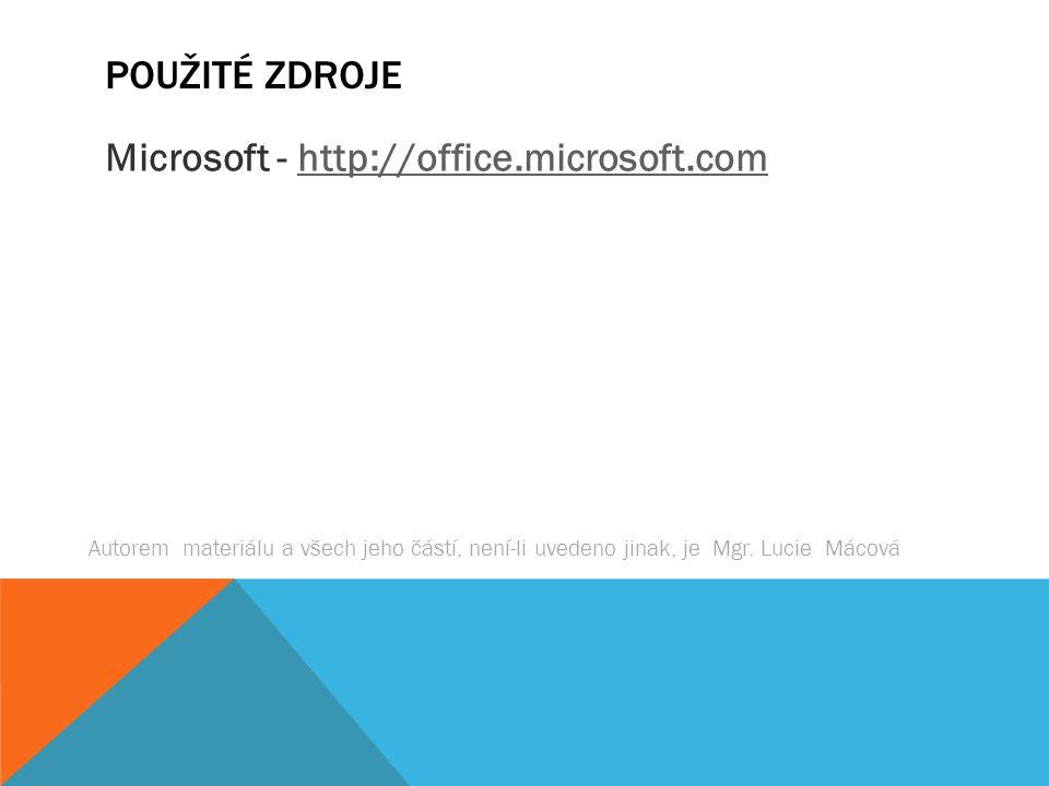 POUŽITÉ ZDROJE Microsoft - http://office.microsoft.comhttp://office.microsoft.com Autorem materiálu a všech jeho částí, není-li uvedeno jinak, je Mgr.