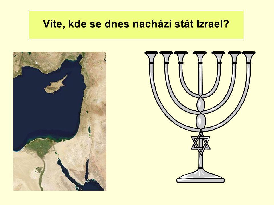 Víte, kde se dnes nachází stát Izrael?