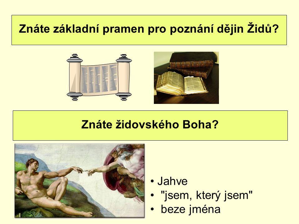 Znáte základní pramen pro poznání dějin Židů? Znáte židovského Boha? Jahve