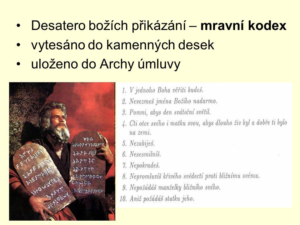 Desatero božích přikázání – mravní kodex vytesáno do kamenných desek uloženo do Archy úmluvy