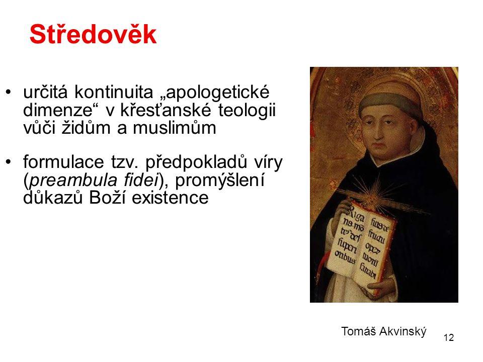 """12 Středověk určitá kontinuita """"apologetické dimenze v křesťanské teologii vůči židům a muslimům formulace tzv."""