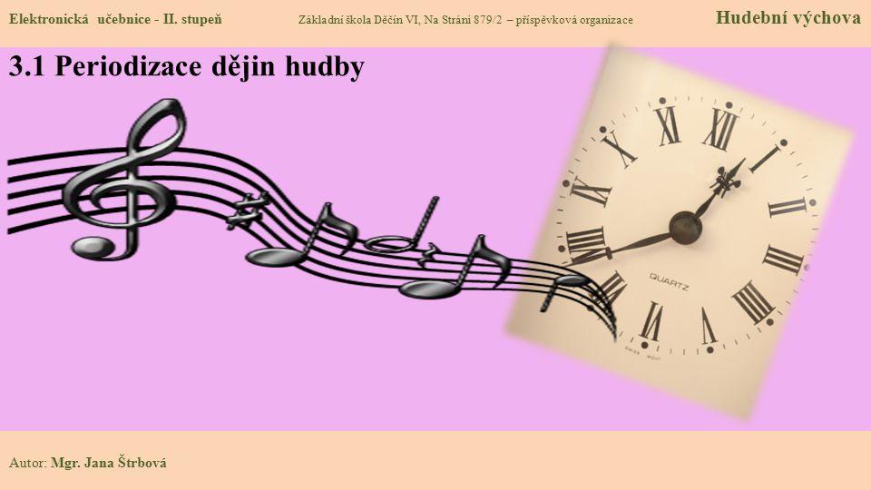3.1 Periodizace dějin hudby Elektronická učebnice - II.