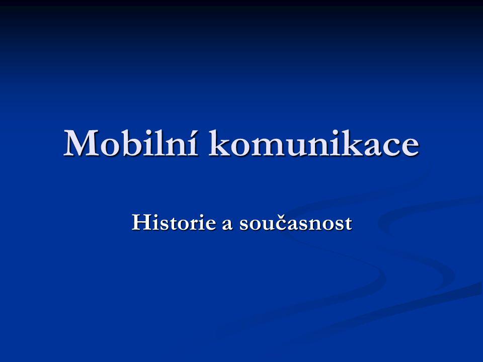 Mobilní komunikace Historie a současnost