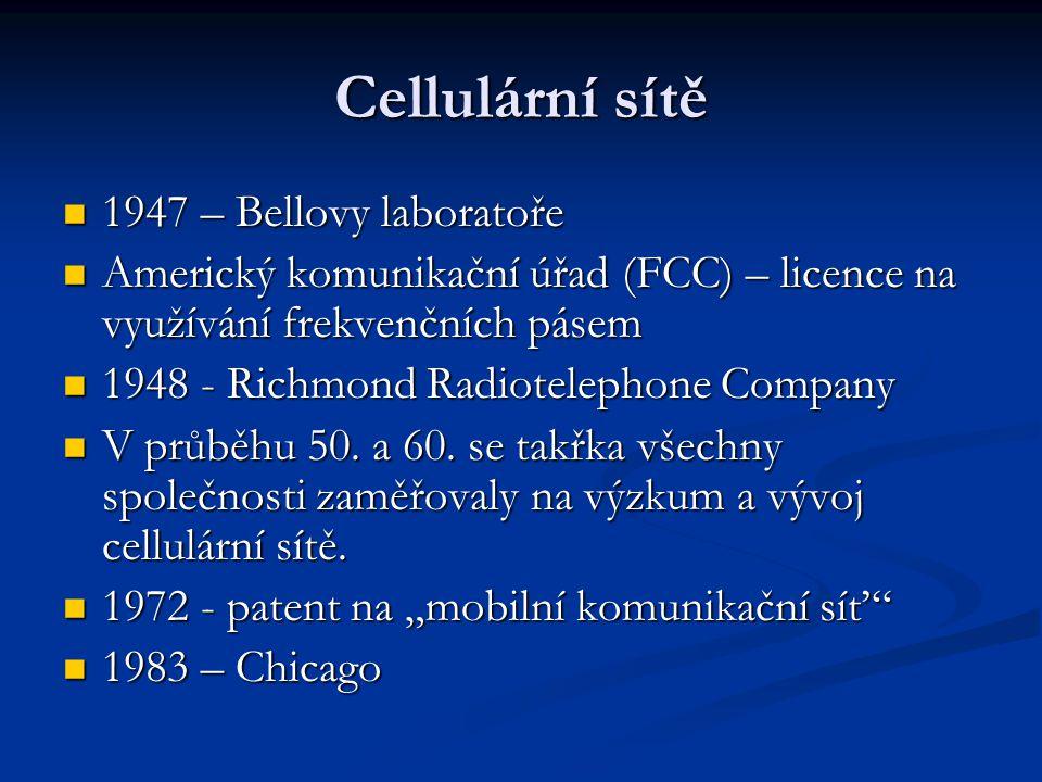 Cellulární sítě 1947 – Bellovy laboratoře 1947 – Bellovy laboratoře Americký komunikační úřad (FCC) – licence na využívání frekvenčních pásem Americký