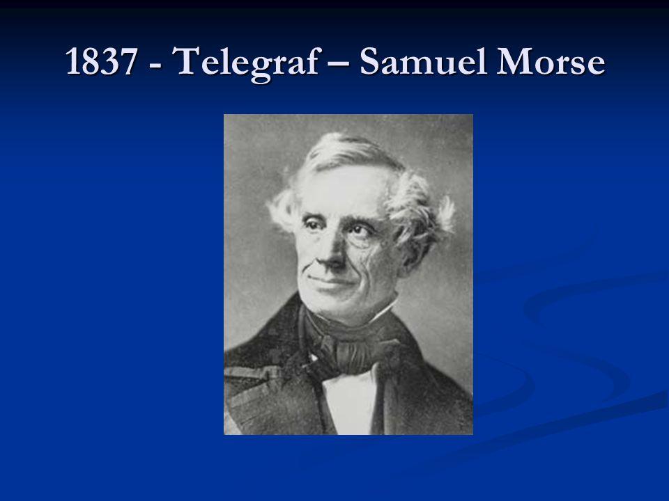 1837 - Telegraf – Samuel Morse