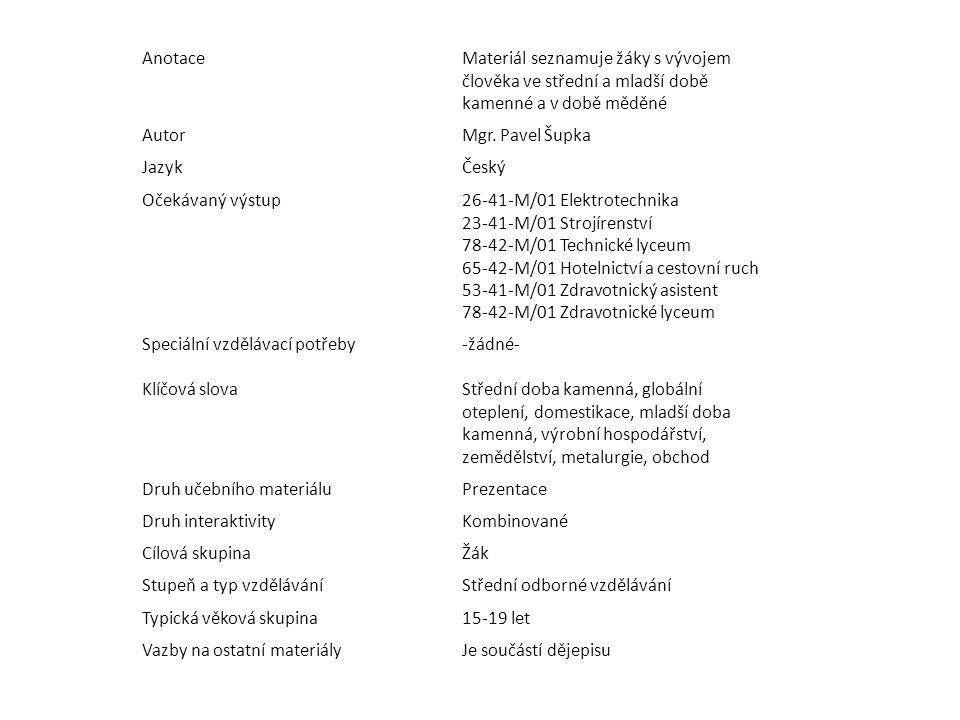 AnotaceMateriál seznamuje žáky s vývojem člověka ve střední a mladší době kamenné a v době měděné AutorMgr.