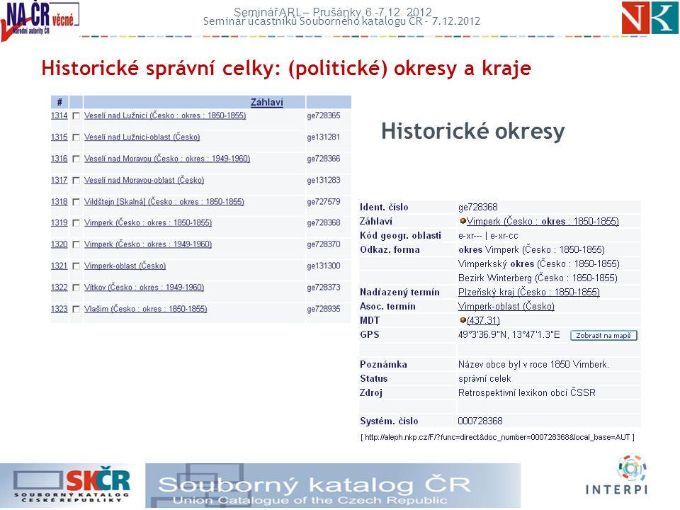 Historické okresy Historické správní celky: (politické) okresy a kraje Seminář ARL – Prušánky, 6.-7.12.