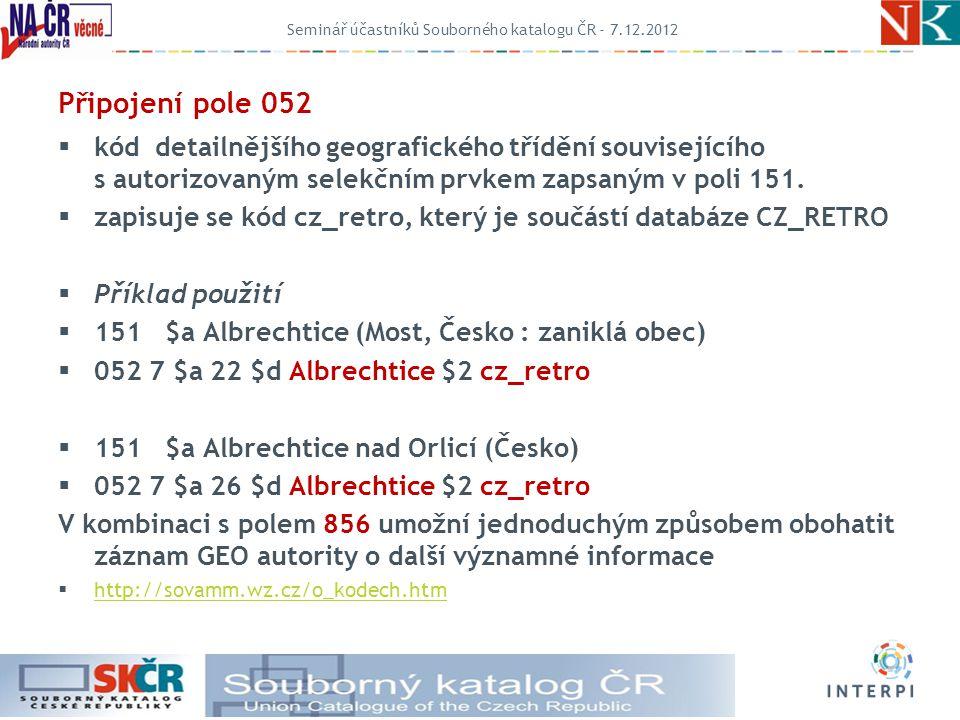 Připojení pole 052  kód detailnějšího geografického třídění souvisejícího s autorizovaným selekčním prvkem zapsaným v poli 151.